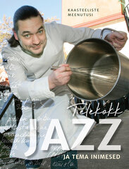 Telekokk Jazz ja tema inimesed hind ja info | Retseptiraamatud  | kaup24.ee