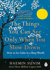 Things You Can See Only When You Slow Down : How to be Calm in a Busy World hind ja info | Enesearengu raamatud | kaup24.ee