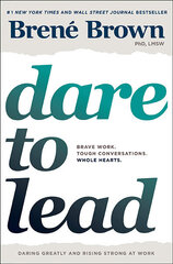 Dare to Lead : Brave Work. Tough Conversations. Whole Hearts hind ja info | Dare to Lead : Brave Work. Tough Conversations. Whole Hearts | kaup24.ee
