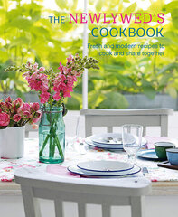 Newlywed's Cookbook : Fresh and Modern Recipes to Cook and Share Together, The hind ja info | Newlywed's Cookbook : Fresh and Modern Recipes to Cook and Share Together, The | kaup24.ee