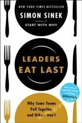 Leaders Eat Last : Why Some Teams Pull Together and Others Don't hind ja info | Leaders Eat Last : Why Some Teams Pull Together and Others Don't | kaup24.ee