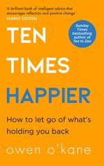 Ten Times Happier : How to Let Go of What's Holding You Back hind ja info | Ten Times Happier : How to Let Go of What's Holding You Back | kaup24.ee
